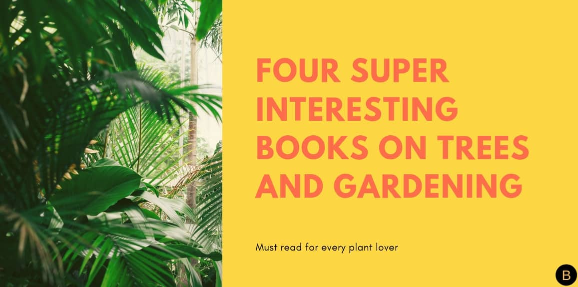 Four super interesting books on trees and gardening